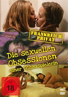 FRANKREICH PRIVAT - DIE SEXUELLEN OBSESSIONEN EINER SCHAUSPIELERIN ab 30. Januar auf DVD, Blu-ray und als VoD