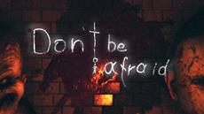 """Don't miss it! """"Don't Be Afraid"""" is just around the corner"""