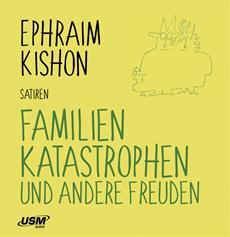 Kishon-Satiren zum Anhören: Familienkatastrophen und andere Freuden