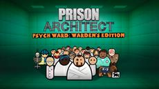 Pad Those Cells, Paradox Interactive Reveals Psych Ward: Warden's Edition Expansion for Prison Architect