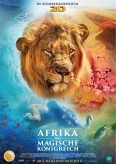 Wunderbare Liebeserklärung an die Natur: AFRIKA - DAS MAGISCHE KÖNIGREICH ab 05.03.2015 im Kino