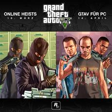 GTAV Updates - Online-Heists am 10. März, GTAV für PC am 14. April