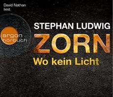 HSP-VÖ | Stephan Ludwig: Zorn - Wo kein Licht