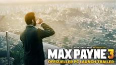 Rockstar Games News: Max Payne 3 - Offizieller PC Launch-Trailer