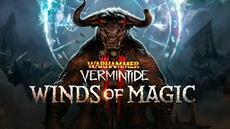 WARHAMMER VERMINTIDE 2 - WINDS OF MAGIC OUT NOW